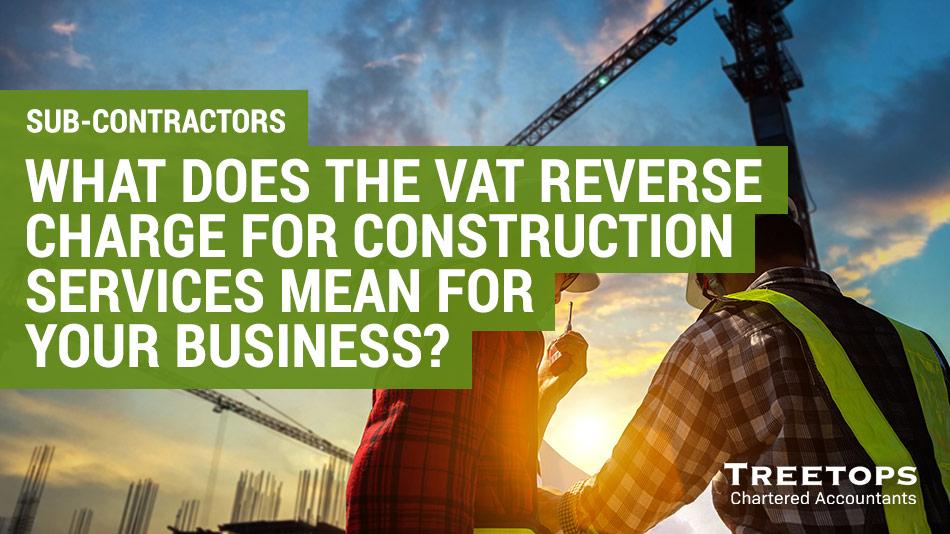 Construction Services VAT Reverse Charge for Sub-contractors