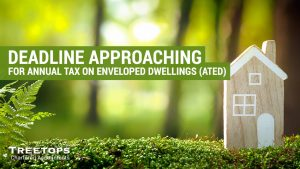 Deadline Approaching for Annual Tax on Enveloped Dwellings (ATED)